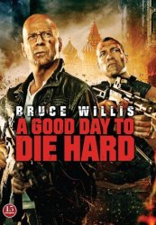 Die Hard 5 - A Good Day To Die Hard