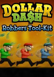 Dollar Dash: Robbers Tool-Kit