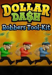 Dollar Dash: Robbers Tool-Kit