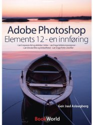 Adobe Photoshop Elements 12 - En Innføring