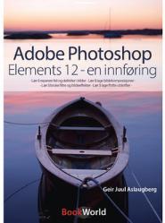 Adobe Photoshop Elements 12 - En Innføring
