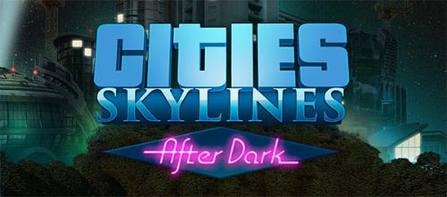 Cities: Skylines - After Dark til PC