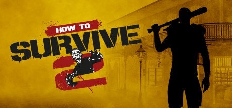 How to Survive 2 til PC