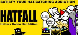 Zero Punctuation: Hatfall: Hatters Gonna Hat Edition