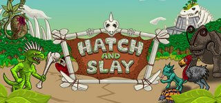 Hatch and Slay til PC