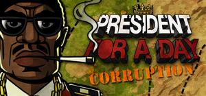 President for a Day: Corruption