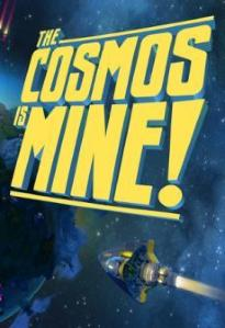 The Cosmos is MINE!