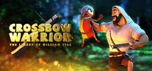 Crossbow Warrior: The Legend of William Tell