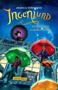 Jessica Townsend Ingenlund: Morrigans forbannelse