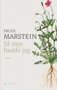 Trude Marstein Så mye hadde jeg