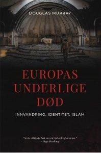 Douglas Murray Europas underlige død
