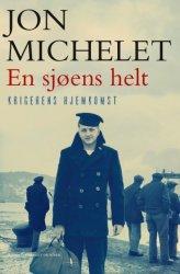 Jon Michelet En sjøens helt: Krigerens hjemkomst
