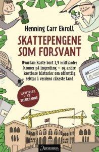 Henning Carr Ekroll Skattepengene som forsvant