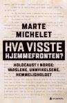 Marte Michelet Hva visste hjemmefronten?