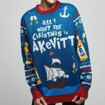 Jolly All I Want Is Akevitt (Dame)