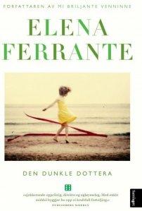 Elena Ferrante Den dunkle dottera