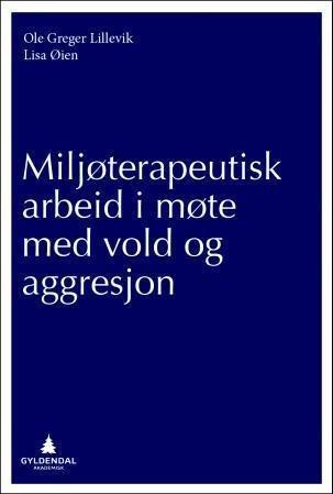 Gyldendal Miljøterapeutisk arbeid i møte med vold og aggresjon
