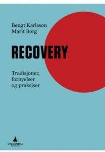Recovery: Tradisjoner, fornyelser og praksiser