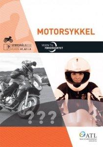 Veien til førerkortet: Motorsykkel: Spørsmålsbok klasse A1, A2 & A