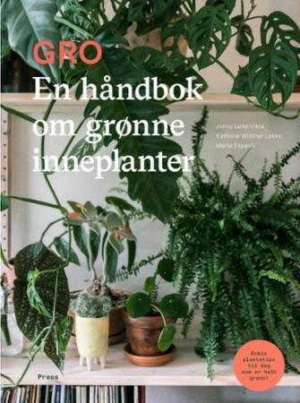 Gro: En håndbok om grønne inneplanter