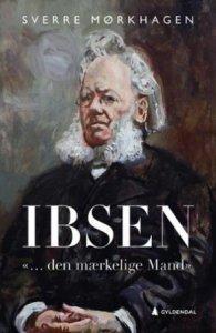 Ibsen;  '... den mærkelige Mand'