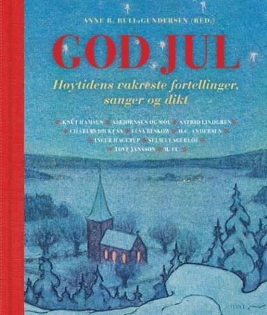 Font God jul: høytidens vakreste fortellinger, sanger og dikt