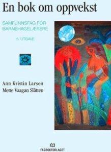 En bok om oppvekst: Samfunnsfag for barnehagelærere