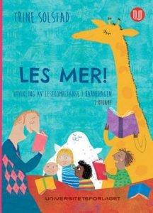 Les mer! Utvikling av lesekompetanse i barnehagen