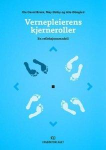 Vernepleierens kjerneroller: En refleksjonsmodell