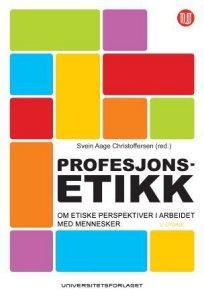 Profesjonsetikk: Om etiske perspektiver i arbeidet med mennesker