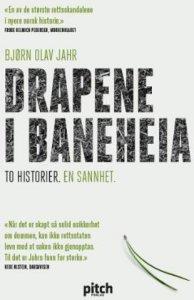 Drapene i Baneheia: To historier, en sannhet