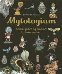 Mytologium – helter, guder og monstre fra hele verden