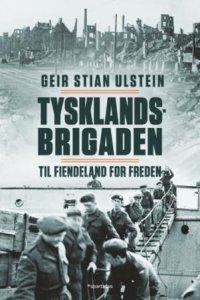 Tysklandsbrigaden: Til fiendeland for freden