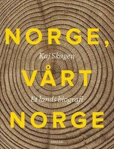 Norge, vårt Norge: Et lands biografi