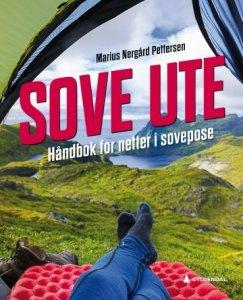 Sove ute: Håndbok for netter i sovepose