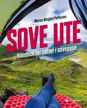 Gyldendal Sove ute: Håndbok for netter i sovepose