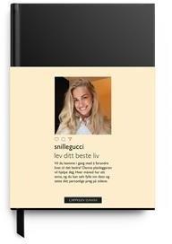Snillegucci: Lev ditt beste liv