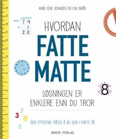 Panta forlag Hvordan fatte matte: Løsningen er enklere enn du tror