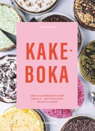 Kakeboka: Enkle plantebaserte kaker for alle