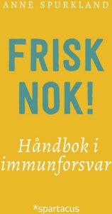 Frisk nok: Håndbok i immunforsvar