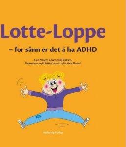 Lotte-Loppe: For sånn er det å ha ADHD