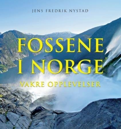 Fossene i Norge: Vakre opplevelser