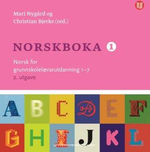 Norskboka 1: Norsk for grunnskolelærarutdanning 1-7
