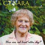 GT-Sara Hva var vel livet uten deg?