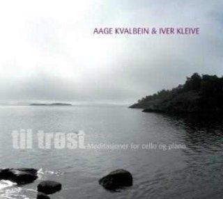Aage Kvalbein & Iver Kleive Til trøst