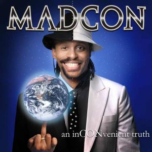 Madcon An InCONvenient Truth