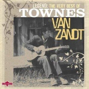 Townes Van Zandt Legend: The Very Best Of Townes Van Zandt