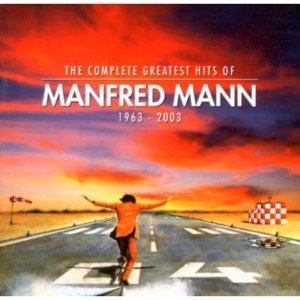 Manfred Mann's Earth Band The Complete Greatest Hits Of Manfred Mann 1963-2003