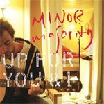 Minor Majority Up For You & I