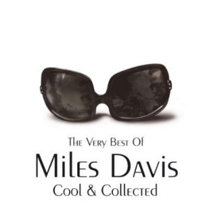 Miles Davis Cool & Collected - The Very Best Of Miles Davis